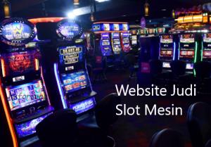 Website Judi Slot Mesin Online