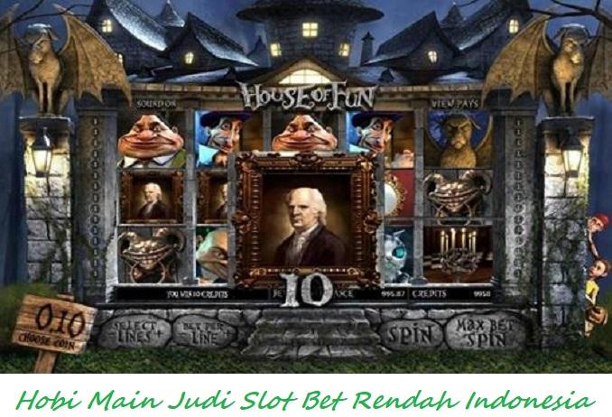 Hobi Main Judi Slot Bet Rendah Indonesia
