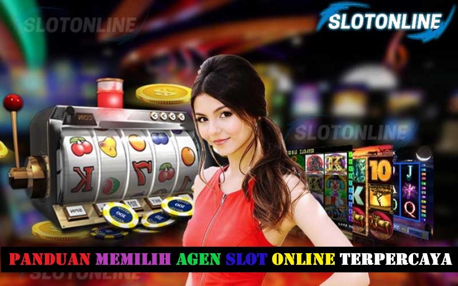 Panduan Memilih Agen Slot Online Terpercaya